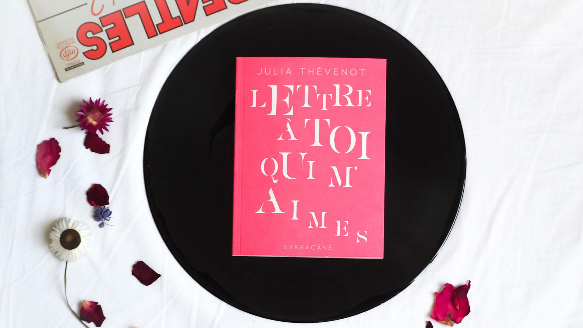 lettre-a-toi-qui-maimes-Julia-Thevenot