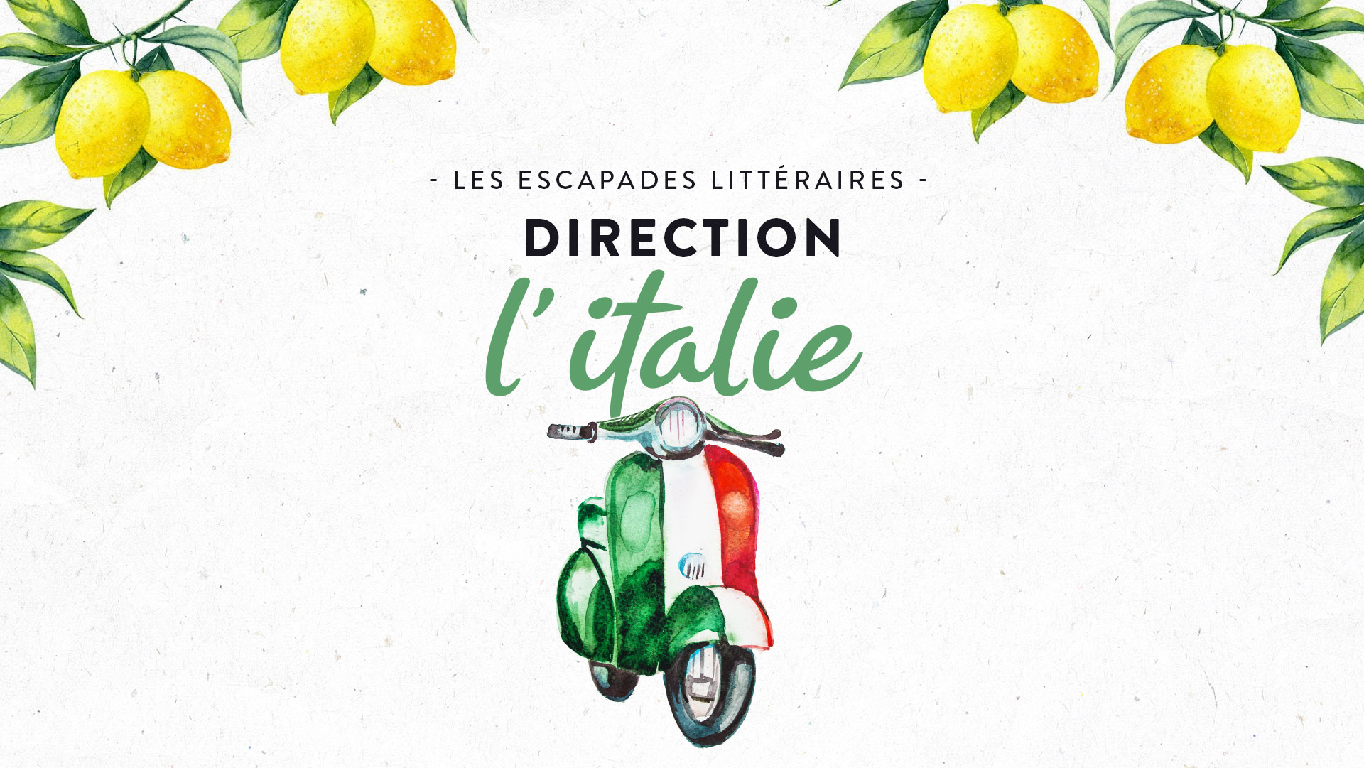 Les escapades litteraires Italie